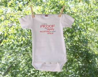 Living Proof My Daddy Scored At Least Once Infant Bodysuit