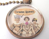Round Glass One Inch Pendant Some of Our Best Girlfriends are Drama Queens