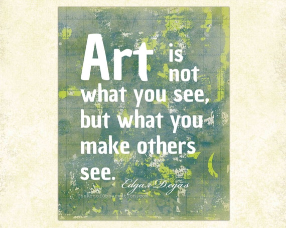 Art Quotes: Art Quote Print Famous Artist Degas By Theartofobservation