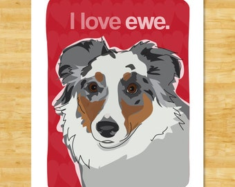 Australian Shepherd Art Print - I Love Ewe - Blue Merle Australian Shepherd Gifts Valentines Day I Love You