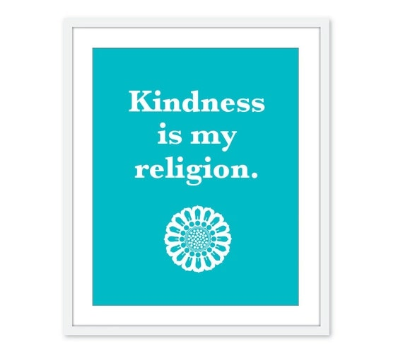 Kindness is my Religion Print - Kindness Wall Art - Dalai Lama Quote - Be Kind Print - Turquoise Blue Print Inspirational Print Modern Decor