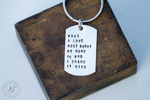 House Warming Gift - Hand Stamped Keychain - What I love most about my home is who I share it with