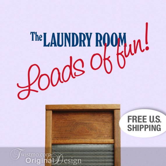Vinyl Wall Decal Loads Of Fun Laundry Room Decor Sign By