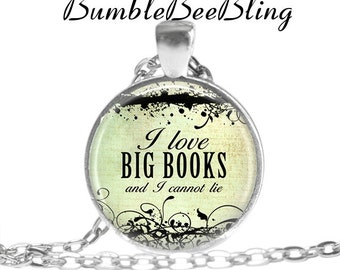 I Love Big Books and I Cannot Lie Necklace - Book Pendant Necklace - Silver Bezel Art Pendant - Book Club Jewelry