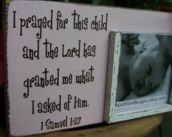 I prayed for this child picture frame holds 4x4 picture 1 Samuel 1 27 For this Child I have prayed