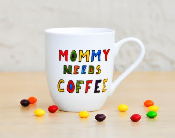 mommy needs coffee funny quote mug personalized coffee cup colorful coffee mug mothers - Colorful Mugs