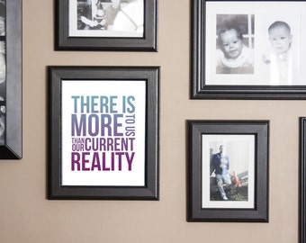 There Is More To Us quote - print