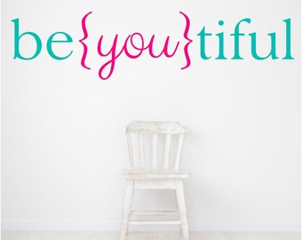 Wall Quotes Vinyl Decal, Beautiful Decal, Be you tiful, Beyoutiful, girls room decal, nursery decal
