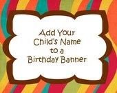 Add Your Child's Name to Any Birthday Banner
