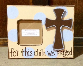 For this child we prayed frame