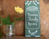 Rustic Kitchen Sign - Preserve Family Recipes - Rustic Country Kitchen Art - Recycled Wood Sign