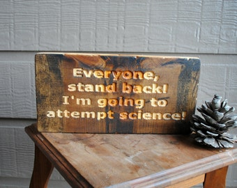 Everyone, stand back I'm going to attempt science Carved Wood Sign - Reclaimed Wood