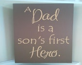 Personalized wooden sign w vinyl quote A Dad is a sons first hero..Order by June 9 to receive for Father's Day