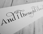"""Wedding Decor, Anniversary gift, Romantic Shabby Chic - """"And I Thought I Loved You Then"""" 6x24 handpainted sign"""