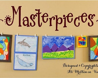 Masterpieces -Vinyl Lettering decal wall  kids words  quotes graphics Home decor itswritteninvinyl