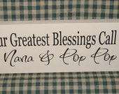 Our Greatest Blessings Call Us Nana & Pop Pop, primitive wood sign kids