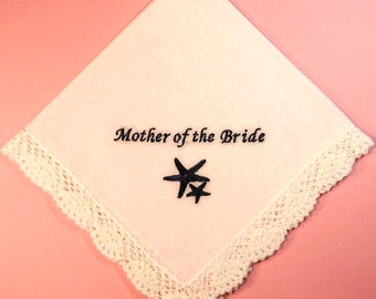 50% REDUCED PRICE, - Mother of the Bride Embroidered Starfish Beach Wedding Hanky