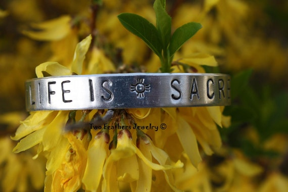 LIFE IS SACRED - Hand Stamped Cuff Bracelet - Message Bracelet - Non Tarnish Cuff - Gift For Her - Gift For Him - Pro Life - Inspirational