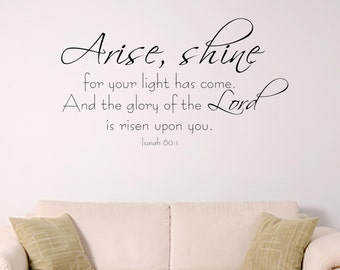 Arise, Shine wall graphic, Isaiah 60:1, Bedroom Wall Decal, Nursery Wall Decal