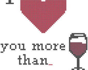 Cross Stitch Pattern I love you more than Wine small square pattern great for fathers day/anniversary gift