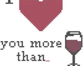 I Love You More Than Wine Cross Stitch Pattern/Cross Stitch Wine/Wine Cross Stitch/Love Wine Cross Stitch/Subversive Cross Stitch Pattern