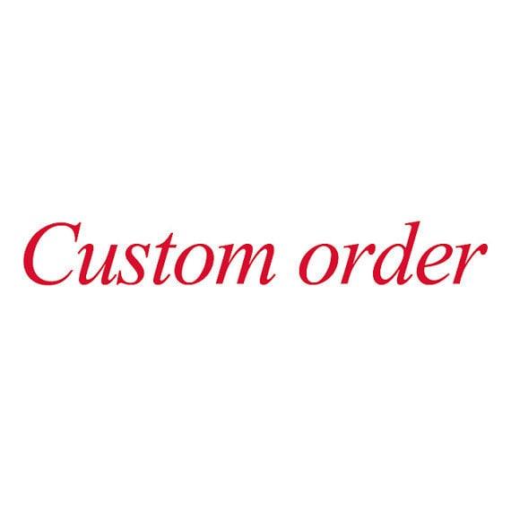 Custom order for Kexin