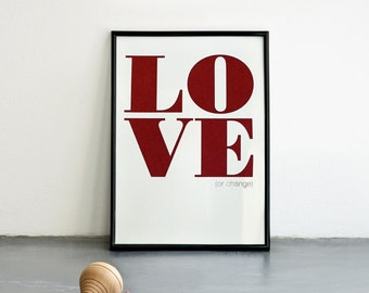 Love or Change Poster, Valentines Day, Inspirational Quote Wall Art, Marsala Print, Minimalist Typography Poster, 8.3 x 11.7 (A4) Size