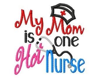 My Mom is one Hot Nurse - Hat Applique - Machine Embroidery Design - 8 Sizes