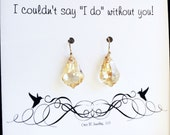 Crystal earrings for Bridesmaids, SET OF THREE, Bridesmaid gifts, Custom Colors, Be my Bridesmaid cards, Crystal drop earrings