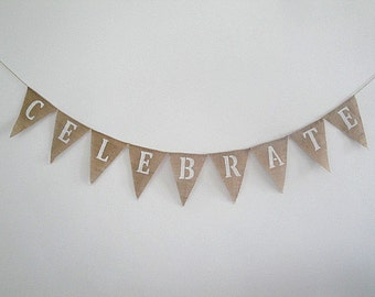 Celebrate burlap banner garland