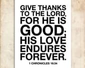 His love endures forever. 1 Chronicles 16:34. 8x10. DIY. PDF. Printable Christian Poster.