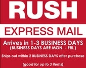 RUSH OPTION 2 - Arrives in 1-3 BUSINESS days after the purchase of Rush Fee.