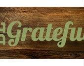 Be grateful - Vinyl Wall Art