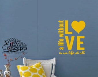 A life without love is no life at all  - Vinyl Wall Art