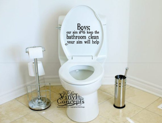Boys Our Aim Is To Keep The Bathroom Clean Your Aim Will - How to keep bathroom clean