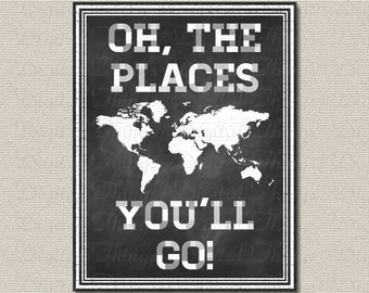 Chalkboard Art Oh the Places You'll Go  Wall Decor Printable Digital Download for Iron on Transfer Fabric Pillows Tea Towel DT1295