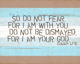 I Am Your God (Isaiah 41:10) 5x7 Nursery Art Print (you choose colors)