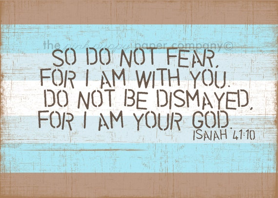 I Am Your God (Isaiah 41:10) 5x7 Nursery Art Print (you choose colors)