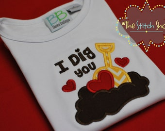 I Dig You Appliqued Valentines shirt