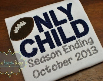 Dallas Cowboy Football Themed Only Child Expiring  Monogrammed and Appliqued Custom Shirt