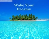 Art, Wake Your Dreams,Download, Ocean Art, Dream Art, Art by Suzy Qs, Ocean and Seas Art, Beach Art, Live your dream, Wake your dreams UP