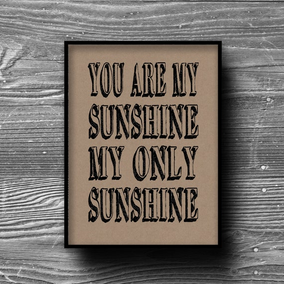 you are my sunshine my only sunshine typographic art print quote poster inspirational kraft paper typography 8x10 home decor motivational