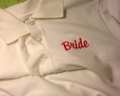 Wedding Polo Shirts for the Bride and wedding party - maid of honor, bridesmaids, Mother of the Bride and Mother of the Groom