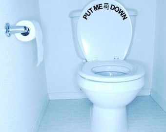 Put Me Down funny toilet seat decal - Removable - Wall Art - Vinyl Decal - sticker - wall sticker - home decor - wall decor - funny -