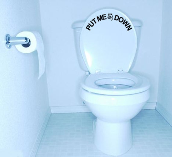 Put Me Down funny toilet seat decal Removable Wall Art