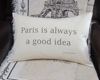 "Paris Is Always A Good Idea - Fits 12"" x 18"" Pillow Insert - Decorative Pillow Cover - Audrey Hepburn Quote"