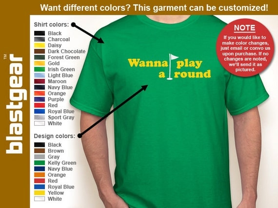 Wanna Play A Round golf enthusiast T-shirt — Any color/Any size - Adult S, M, L, XL, 2XL, 3XL, 4XL, 5XL  Youth S, M, L, XL