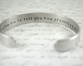 You Must Allow Me to Tell You How Ardently I Admire and Love You Secret Message Hand Stamped Cuff Bracelet Can Be Custom Quote