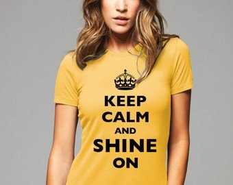 Keep Calm and Shine On T-Shirt - Soft Cotton T Shirts for Women, Men/Unisex, Kids