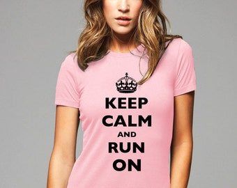 Keep Calm and Run on with crown T-Shirt - Soft Cotton T Shirts for Women, Men/Unisex, Kids